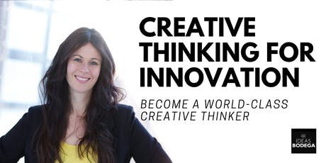 CREATIVE THINKING FOR INNOVATION - Become a World-Class Creative Thinker tickets