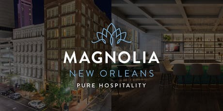 Grand Opening Party - Magnolia New Orleans tickets
