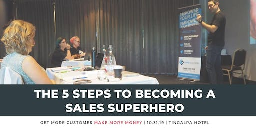 THE 5 STEPS TO BECOMING A SALES SUPERHERO