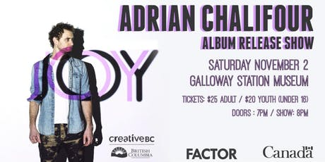Adrian Chalifour JOY Album Release LIVE at Galloway Station Museum tickets