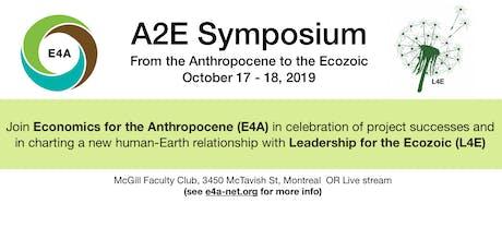 Anthropocene to the Ecozoic (A2E) Symposium tickets