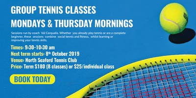GROUP TENNIS CLASSES  MONDAYS & THURSDAY MORNINGS IN SEAFORD