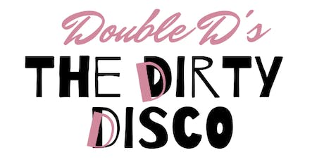 Double D's: The Dirty Disco tickets
