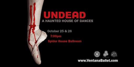 UNDEAD. Haunted House of Dances.