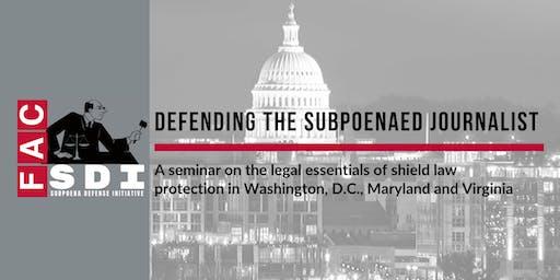 Defending the Subpoenaed Journalist