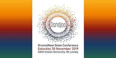 DramaWest State Conference 2019: Dandjoo tickets