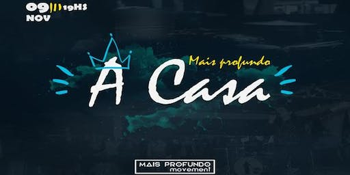 Mais Profundo Movement - A Casa
