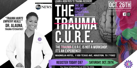 The Trauma C.U.R.E. : Understanding the Biology that Drives Your Psychology tickets