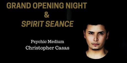 Grand Opening Night & Spirit Seance