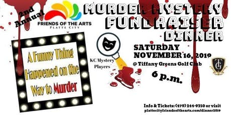 A Funny Thing Happened on the Way to Murder  Mystery Dinner and Fundraiser tickets