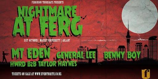 Nightmare at Fergs ft. Mt Eden, General Lee, Benny Boy + More!