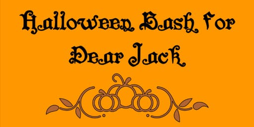 Halloween Bash for Dear Jack