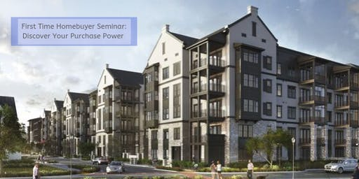 First Time Homebuyer Seminar: Discover Your Purchase Power