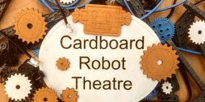 Cardboard Robot Theatre Workshop – all ages welcome!
