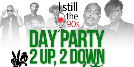 "I Still Love The 90's Brunch ""2 Up, 2 Down"" Edition  Feat. B-Man tickets"