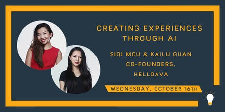 Creating Experiences Through AI w/ Siqi Mou+Kailu Guan—Co-Founders HelloAva tickets