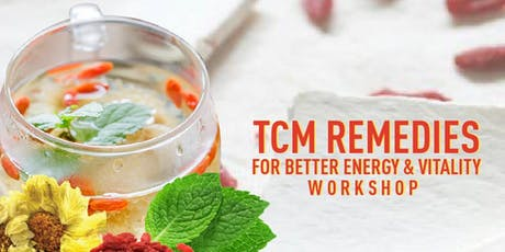 TCM Remedies For Better Energy & Vitality Workshop tickets
