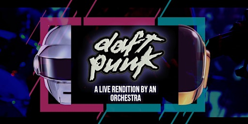 An Orchestral Rendition of Daft Punk: Greatest Hits: Brisbane