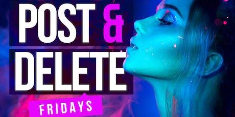 Post & Delete Fridays  tickets