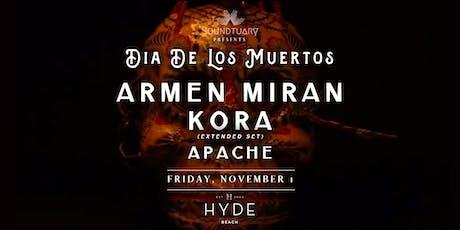 ✟ DÍA DE LOS MUERTOS presents Armen Miran, Kora & Apache ✟ tickets