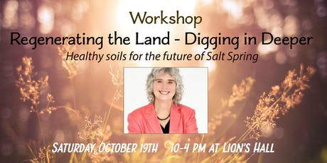 Workshop: Regenerating the Land - Digging in Deeper tickets
