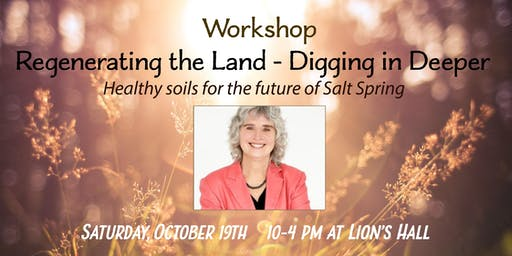 Workshop: Regenerating the Land - Digging in Deeper