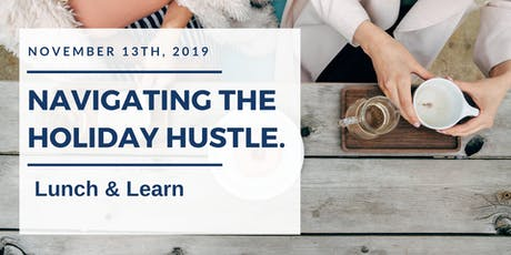 Navigating the Holiday Hustle: Lunch and Learn tickets