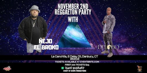 Reggaeton  Party with Ñejo el Broko and DJ Lobo