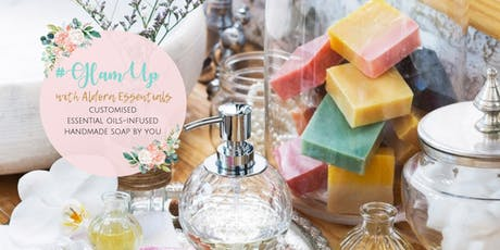 #GlamUp with Aldora Essentials - Custom Handmade Soaps By You tickets
