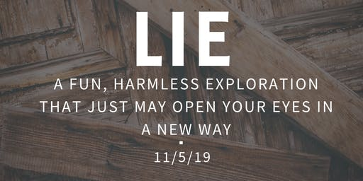THE LIE - A Fun, Harmless Exploration that May Open Your Eyes