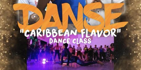 "DANSE  ""CARIBBEAN FLAVOR"" DANCE CLASS FETE tickets"