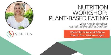 Nutrition Workshop: Plant-Based Eating tickets
