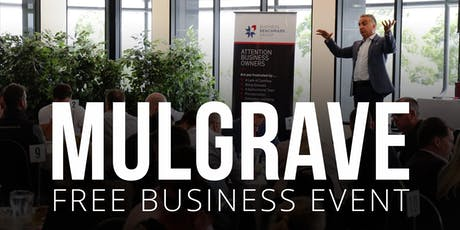 MULGRAVE Free Business Event tickets