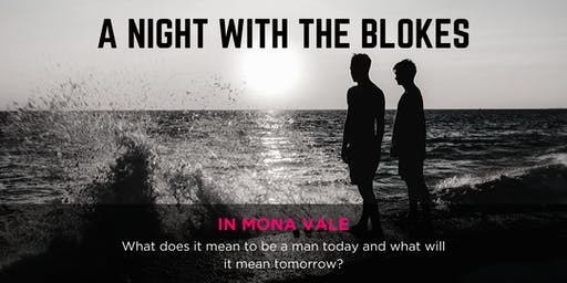 Tomorrow Man - A Night With The Blokes in Mona Vale
