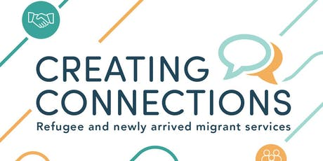 Creating Connections | Refugee and newly arrived migrant services  tickets