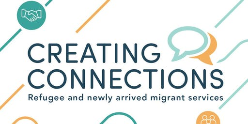 Creating Connections | Refugee and newly arrived migrant services