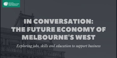 In Conversation: The Future Economy of Melbourne's West tickets