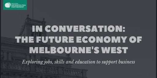In Conversation: The Future Economy of Melbourne's West