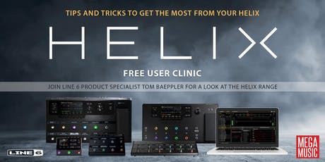 Line 6 Helix Clinic - Tips and Tricks To Get The Most From Your Helix. tickets