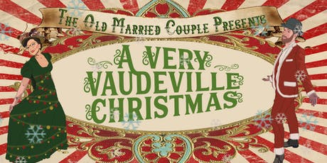 The Old Married Couple presents 'A Very Vaudeville Christmas' Variety Show tickets
