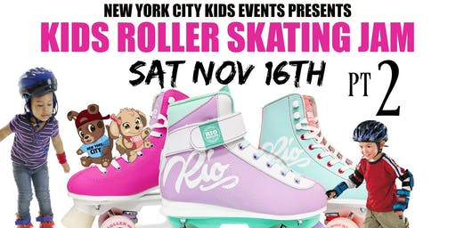 KIDS ROLLER SKATING JAM PT 2 ( % FREE WITH TICKETS )