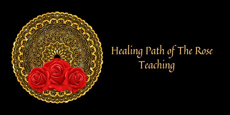 Healing Path of The Rose Teaching tickets
