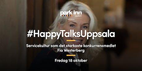 #HappyTalksUppsala – Servicekultur som det starkaste konkurrensmedlet tickets