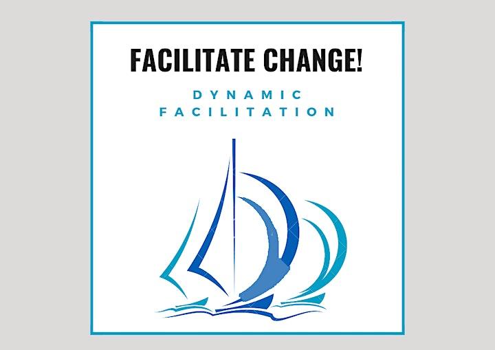 Facilitate Change! Workshop 14: Dynamic Facilitation: Bild