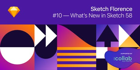 Sketch Florence #10 — What's New in Sketch 58 biglietti