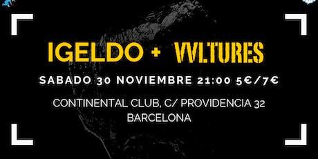 IGELDO y VVLTURES en Continental Club, Barcelona entradas