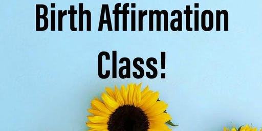 Birth Affirmation Time!