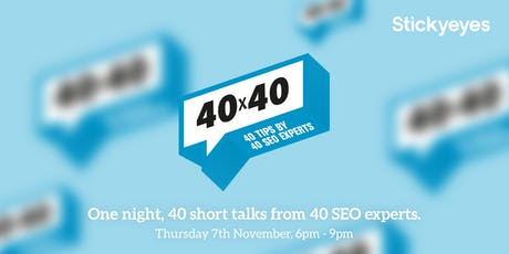 One night, 40 short talks from 40 SEO experts tickets