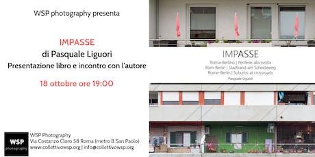 IMPASSE. Presentazione libro di Pasquale Liguori tickets