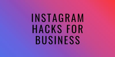 Instagram Hacks for Business